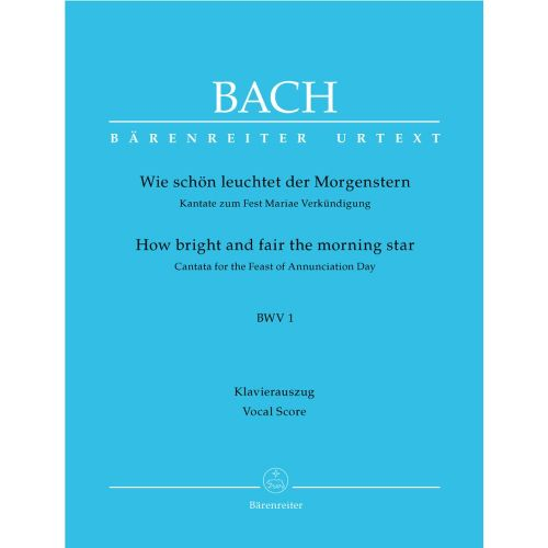 BARENREITER BACH J.S. - HOW BRIGHT AND FAIR THE MORNING STAR CANTATA BWV 1 - VOCAL SCORE