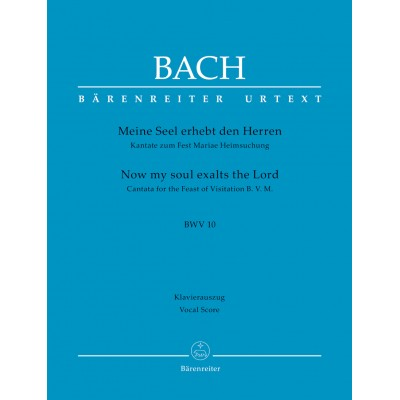 BARENREITER BACH J.S. - NOW MY SOUL EXALTS THE LORD BWV 10 - VOCAL SCORE
