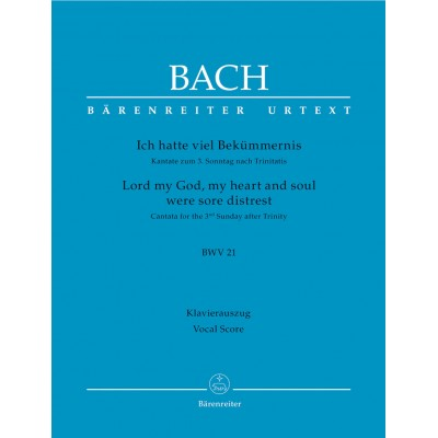BARENREITER BACH J.S. - LORD MY GOD, MY HEART AND SOUL WERE SORE DISTREST - VOCAL SCORE