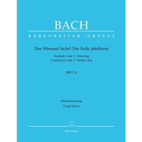 BARENREITER BACH J.S. - DER HIMMEL LACHT ! DIE ERDE JUBILIERET CANTATE BWV 31 - VOCAL SCORE