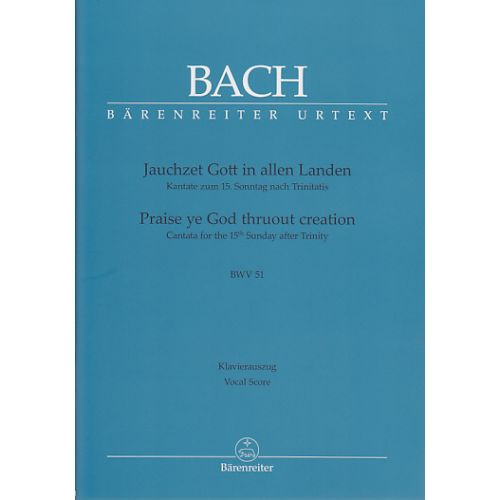 BARENREITER BACH J.S - PREISE YE GOD THRUOUT CREATION BWV 51 - VOCAL SCORE