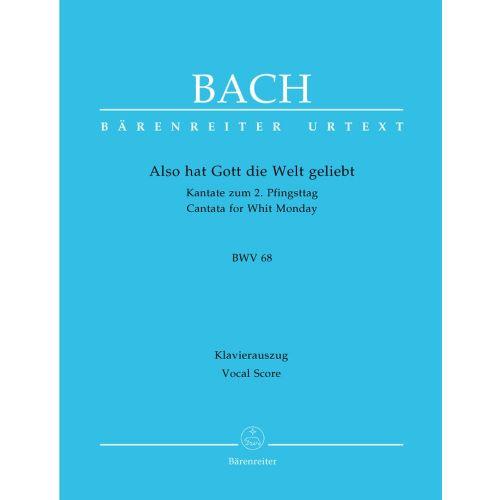 BARENREITER BACH J.S. - ALSO HAT GOTT DIE WELT GELIEBT BWV 68 - CHOIR