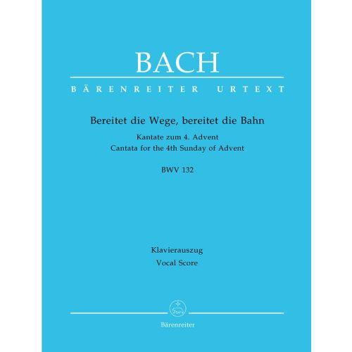 BARENREITER BACH J.S. - BEREITET DIE WEGE, BEREITET DIE BAHN BWV 132 - VOCAL SCORE