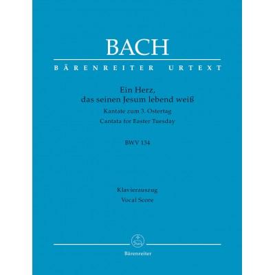 BARENREITER BACH J.S. - EIN HERZ, DAS SEINEN JESUM LEBEND WEISS, BWV 134 - VOCAL SCORE