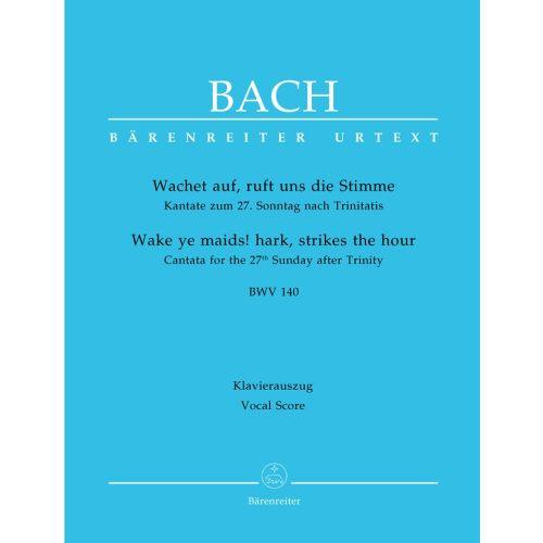BARENREITER BACH J.S. - WAKE YE MAIDS! HARK, STRIKES THE HOUR BWV 140 - VOCAL SCORE