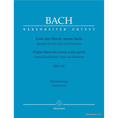 BARENREITER BACH J.S. - LOBE DEN HERRN, MEINE SEELE BWV 143 - VOCAL SCORE