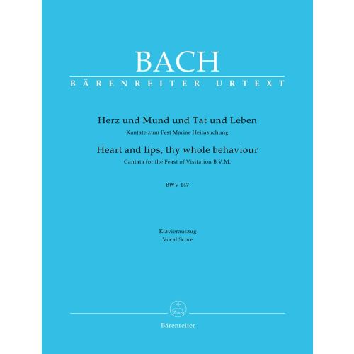 BARENREITER BACH J.S. - HEART AND LIPS, THY WHOLE BEHAVIOUR CANTATA BWV 147 - VOCAL SCORE