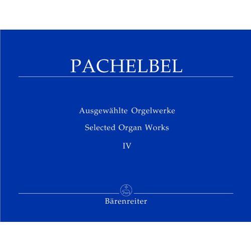 BARENREITER PACHELBEL JOHAN - AUSGEWAHLTE ORGELWERKE BAND 4