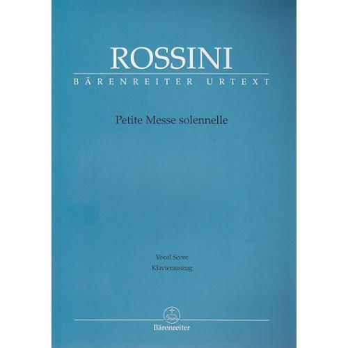 BARENREITER ROSSINI G. - PETITE MESSE SOLENNELLE - SOLI, CHOR, PIANO HARMONIUM