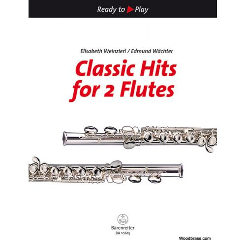 BARENREITER WEINZIERL E. / WACHTER E. - CLASSIC HITS FOR 2 FLUTES