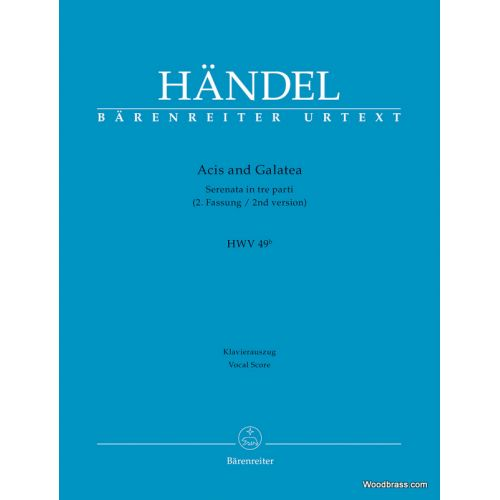 BARENREITER HANDEL G.F. - ACIS AND GALATEA HWV 49b (2nd VERSION) - VOCAL SCORE