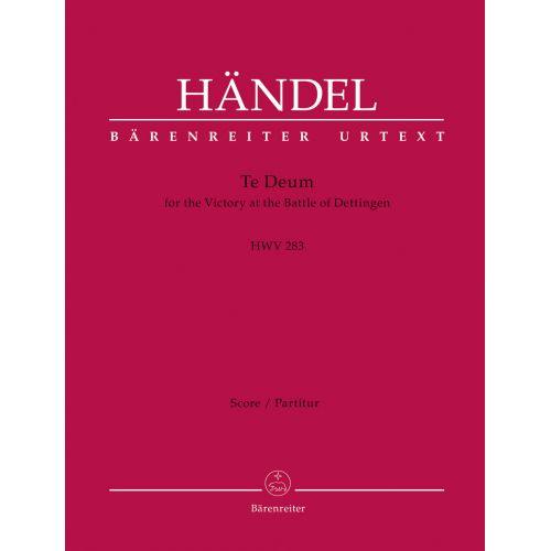 BARENREITER HANDEL G.F. - TE DEUM FOR THE VICTORY AT THE BATTLE OF DETTINGEN HWV 283 - SCORE