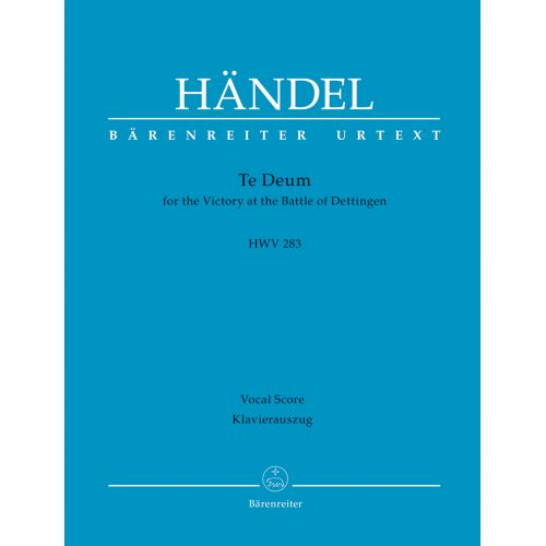 BARENREITER HANDEL G.F. - TE DEUM FOR THE VICTORY AT THE BATTLE OF DETTINGEN HWV 283 - VOCAL SCORE