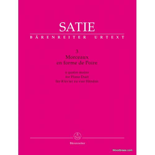 BARENREITER SATIE E. - TROIS MORCEAUX EN FORME DE POIRE - PIANO 4 HANDS