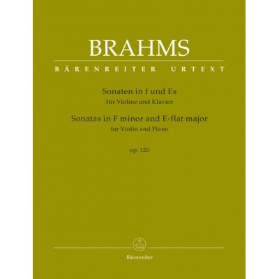 BARENREITER BRAHMS J. - SONATAS IN F MINOR & E-FLAT MAJOR OP.120 - VIOLON & PIANO