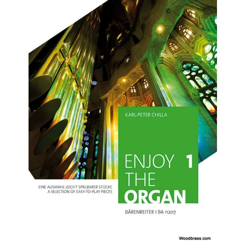 BARENREITER CHILLA K.P. - ENJOY THE ORGAN 1 - A SELECTION OF EASY PIECES TO PLAY - ORGUE