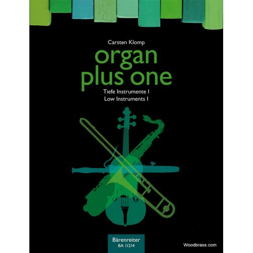 BARENREITER KLOMP C. - ORGAN PLUS ONE - LOW INSTRUMENTS I