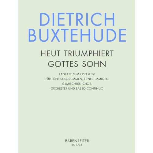 BARENREITER BUXTEHUDE DIETRICH - HEUT TRIUMPHIERET GOTTES SOHN BUXWV 43, KANTATE ZUM OSTERFEST