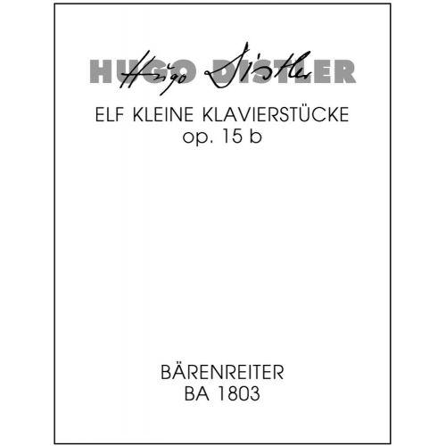 BARENREITER DISTLER HUGO - ELF KLEINE KLAVIERSTUKE OP.15B - PIANO
