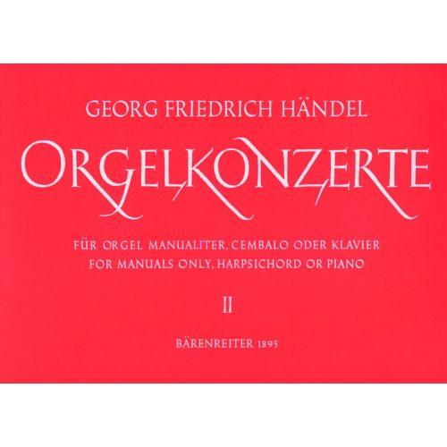 BARENREITER HAENDEL G.F. - ORGELKONZERTE OP.4 VOL.2 FUR ORGEL MANUALITER - CEMBALO ODER KLAVIER