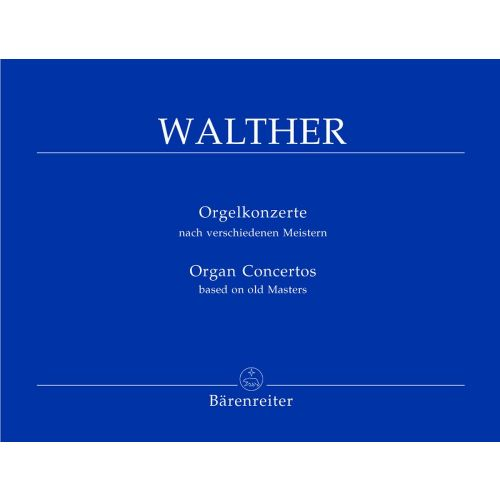 BARENREITER WALTHER J.G. - ORGAN CONCERTOS, BASED ON OLD MASTERS
