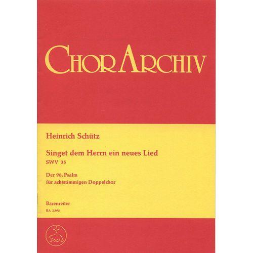 BARENREITER SCHUTZ HEINRICH - SINGET DEM HERRN EIN NEUES LIED, SWV 35 - MIXED CHOIR