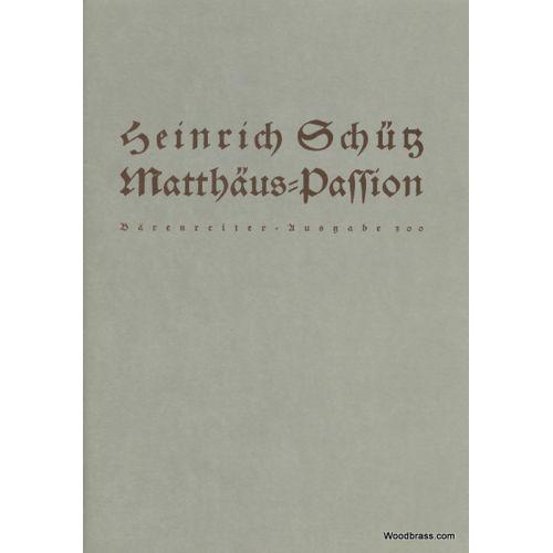 BARENREITER SCHÜTZ HEINRICH - MATTHAÜS-PASSION SWV 479
