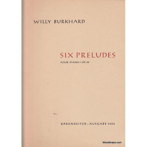 BARENREITER BURKHARD WILLY - SIX PRELUDES OP.99