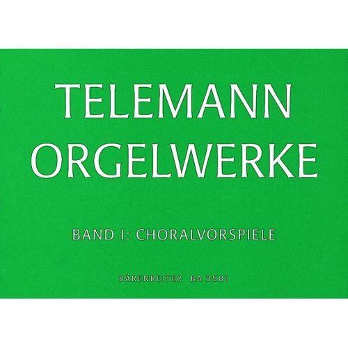 BARENREITER TELEMANN G.P. - ORGELWERKE VOL.1, CHORALVORSPIELE