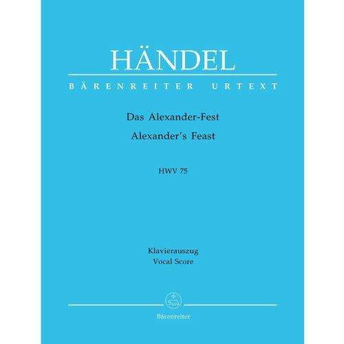 BARENREITER HAENDEL G.F. - ALEXANDER'S FEST HWV 75 - VOCAL SCORE