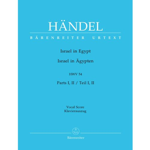 BARENREITER HAENDEL G.F. - ISRAEL IN EGYPT HWV 54 PARTS I, II - VOCAL SCORE