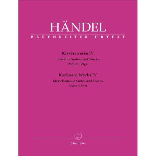 BARENREITER HAENDEL G.F. - KLAVIERWERKE IV, EINZELNE SUITEN UND STUCKE, ZWEITE FOLGE