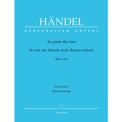 BARENREITER HAENDEL G.F. - AS PANTS THE HART HWV 251E - VOCAL SCORE