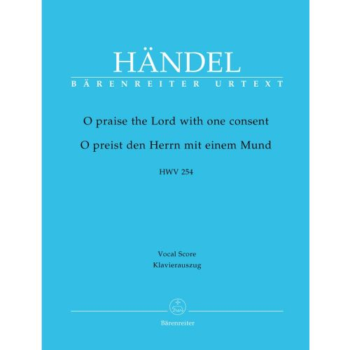 BARENREITER HAENDEL G.F. - O PRAISE THE LORD HWV 254 - VOCAL SCORE