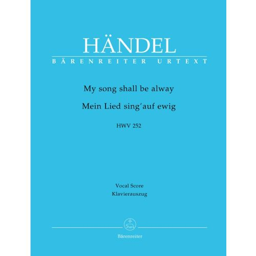 BARENREITER HAENDEL G.F. - MY SONG SHALL BE ALWAY HWV 252 - VOCAL SCORE