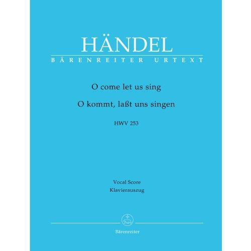 BARENREITER HAENDEL G.F. - O COME LET US SING HWV 253 - VOCAL SCORE