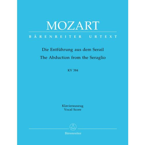 BARENREITER MOZART W.A - THE ABDUCTION FROM THE SERAGLIO KV 384 - VOCAL SCORE