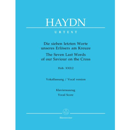 BARENREITER HAYDN J. - THE SEVEN LAST WORDS OF OUR SAVIOUR ON THE CROSS HOB.XX:2 - VOCAL SCORE