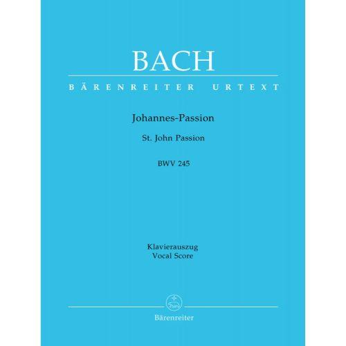 BARENREITER BACH J.S. - ST JOHN PASSION BWV 245 - VOCAL SCORE