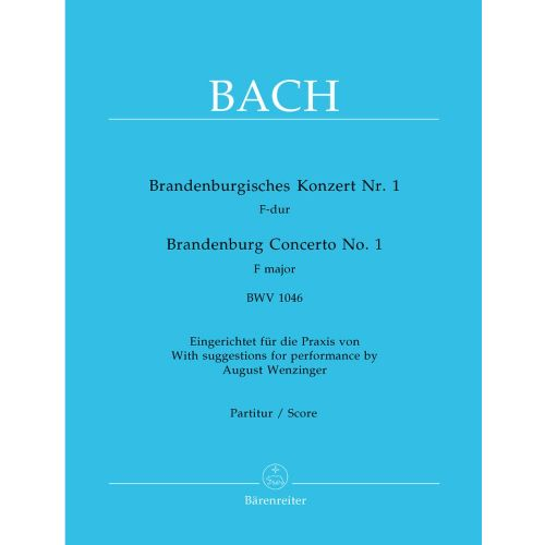 BARENREITER BACH J.S. - CONCERTO BRANDEBOURGEOIS N°1 EN FA MAJEUR BWV 1046 - CONDUCTEUR