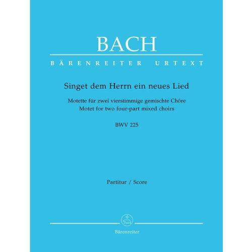 BARENREITER BACH J.S. - SINGET DERN HERRN EIN NEUES LIED B-FLAT MAJOR BWV 225 - SCORE
