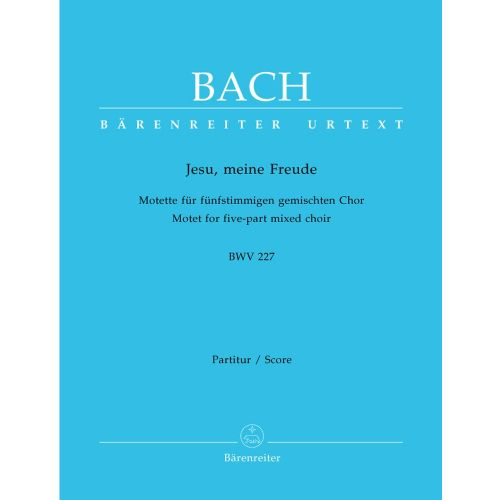 BARENREITER BACH J.S. - JESU MEINE FREUDE E MINOR BWV 227 - SCORE