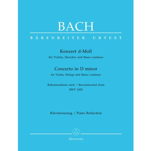BARENREITER BACH J.S. - CONCERTO IN D MINOR FOR VIOLIN, STRINGS AND BASSO CONTINUO BWV 1052 - VIOLIN, PIANO