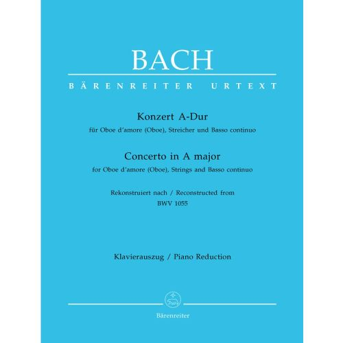 BARENREITER BACH J.S. - CONCERTO IN A MAJOR FOR OBOE D'AMORE, STRINGS AND BASSO CONTINUO BWV 1055