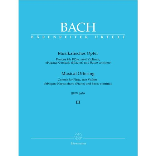 BARENREITER BACH J.S. - MUSICAL OFFERING VOL.3 BWV 1079, CANONS - FLUTE, 2 VIOLIN, HARPSICHORD, BASSO CONTINUO