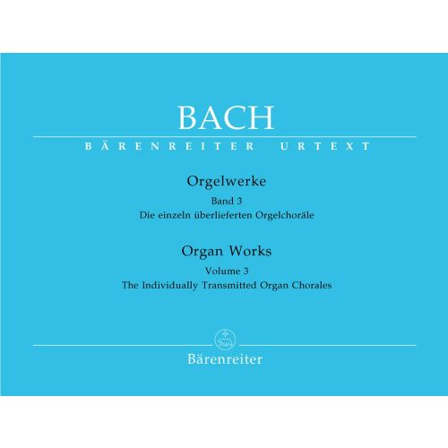 BARENREITER BACH J.S. - ORGAN WORKS VOL.3, THE INDIVIDUALLY TRANSMITTED ORGAN CHORALES