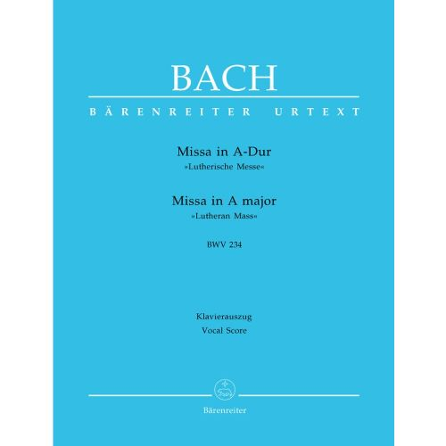 BARENREITER BACH J.S. - MISSA IN A MAJOR BWV 234