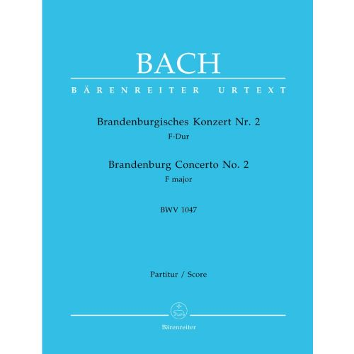 BARENREITER BACH J.S. - BRANDENBURG CONCERTO N°2 F MAJOR BWV 1047 - SCORE