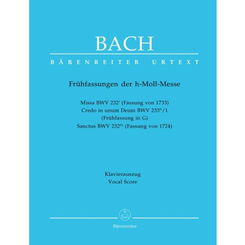 BARENREITER BACH J.S. - EARLY VERSIONS OF THE MASS IN B MINOR - VOCAL SCORE