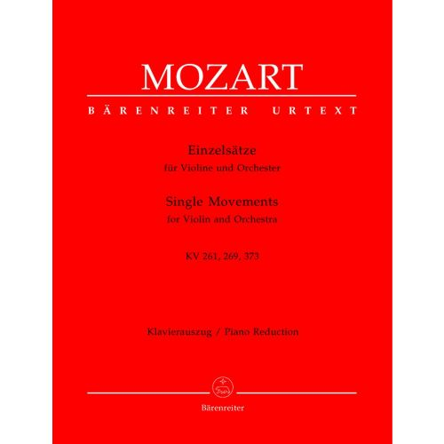 BARENREITER MOZART W.A. - SINGLE MOVEMENTS FOR VIOLIN AND ORCHESTRA KV261, 269 (261a), 373 - VIOLON & PIANO